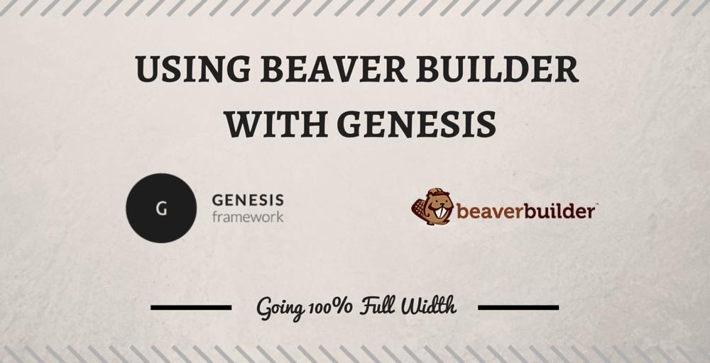 Using Beaver Builder with the Genesis Framework