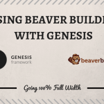 Using Beaver Builder with the Genesis Framework