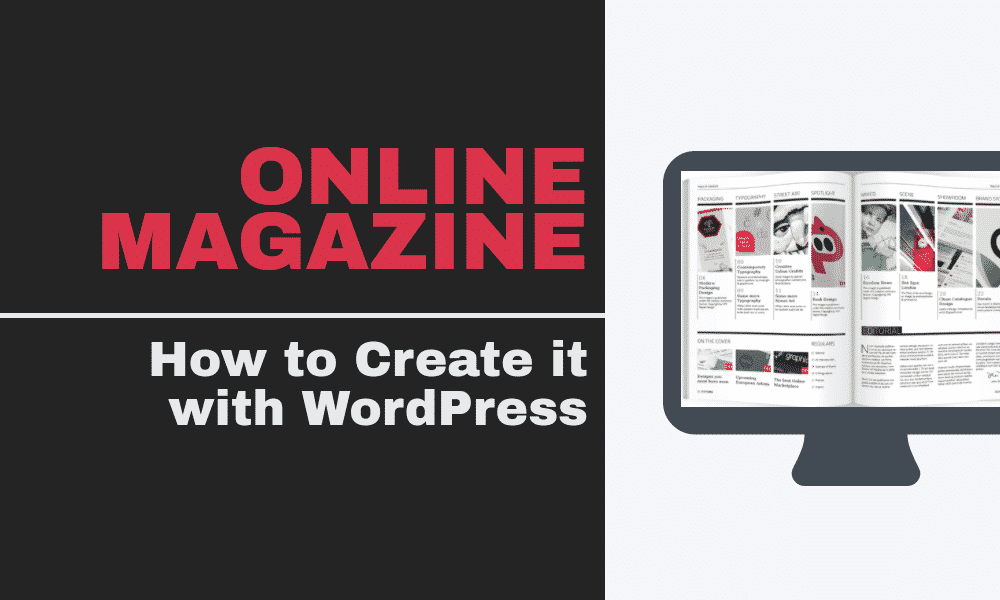 How to Create a Successful Online Magazine with WordPress
